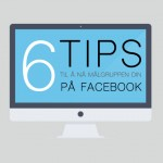 facebook, 6 tips til å nå målgruppen din på Facebook